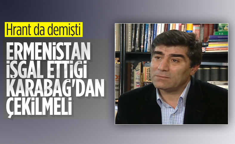 Hrant Dink'in Dağlık Karabağ ile ilgili sözleri
