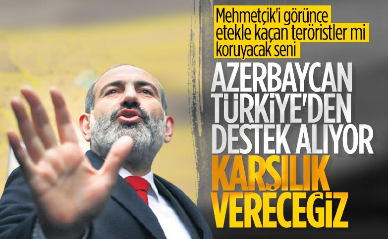 Ermenistan Başbakanı Paşinyan: Azerbaycan'a Türkiye destek veriyor