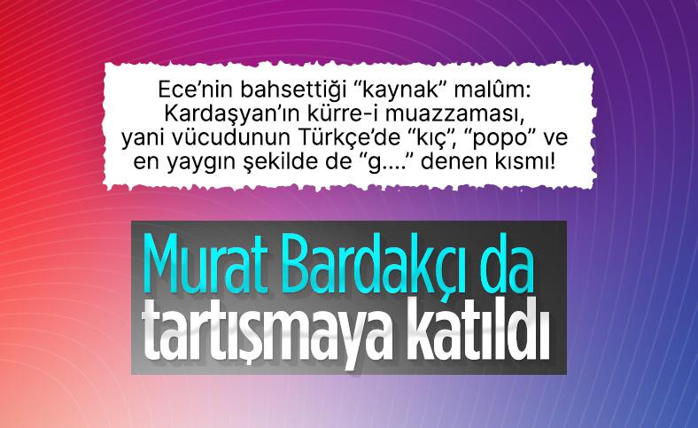 Murat Bardakçı, Ece Üner'in 'Kardashian sözlerine' destek verdi