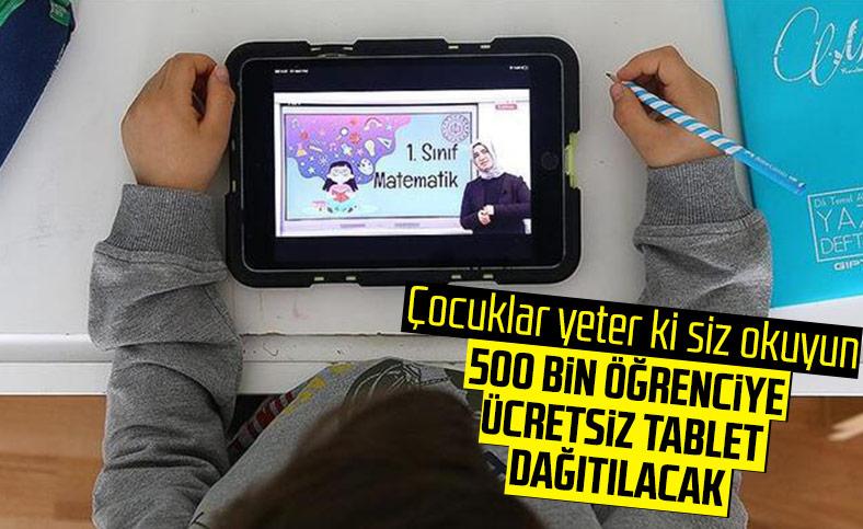Cumhurbaşkanı Erdoğan: İlk etapta 500 bin öğrencimize ücretsiz tablet bilgisayar vereceğiz