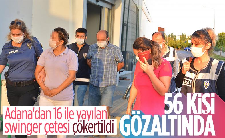 Adana merkezli 16 ilde swinger operasyonu: 56 gözaltı kararı