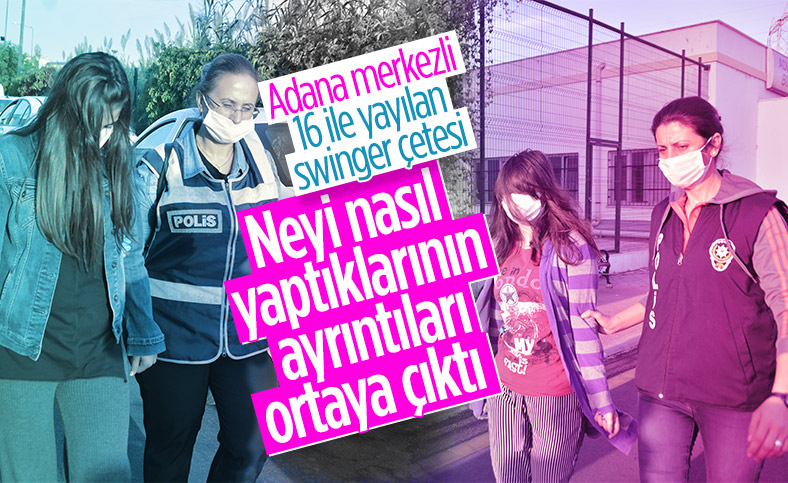 Adana polisi swinger çetesinin şifresini çözdü