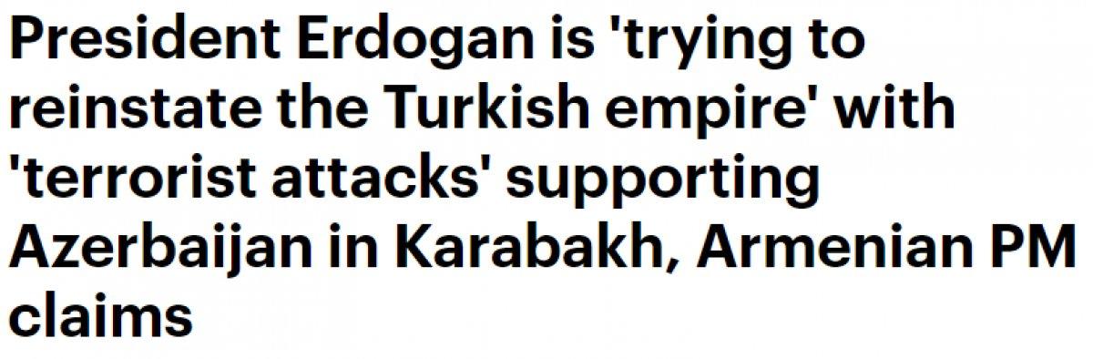 Paşinyan: Erdoğan, Türk imparatorluğunu yeniden kurmaya çalışıyor #4