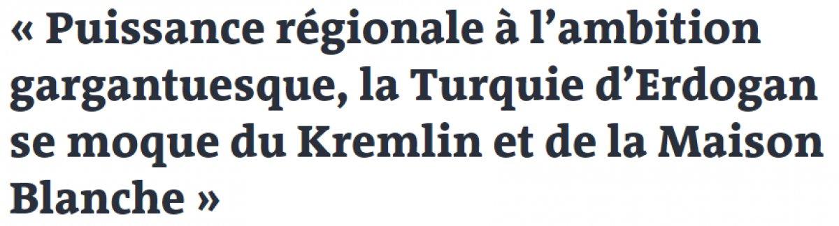 Fransız Le Monde: Erdoğan, Kremlin ve Beyaz Saray la alay ediyor #1
