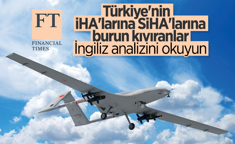 Financial Times'ın SİHA analizi