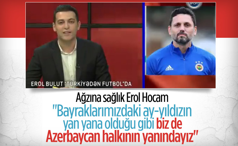 Erol Bulut'tan Azerbaycan'a destek mesajı