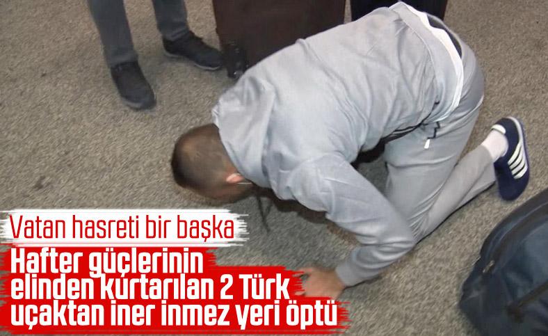 Libya'da esaretten kurtulan Türk vatandaşları, sevinçten yeri öptü