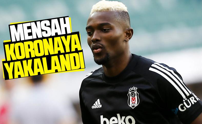 Beşiktaş'ta Bernard Mensah, koronavirüse yakalandı