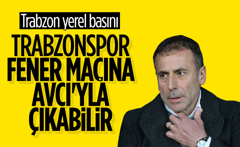 Trabzon basını: Fenerbahçe maçında Abdullah Avcı olabilir