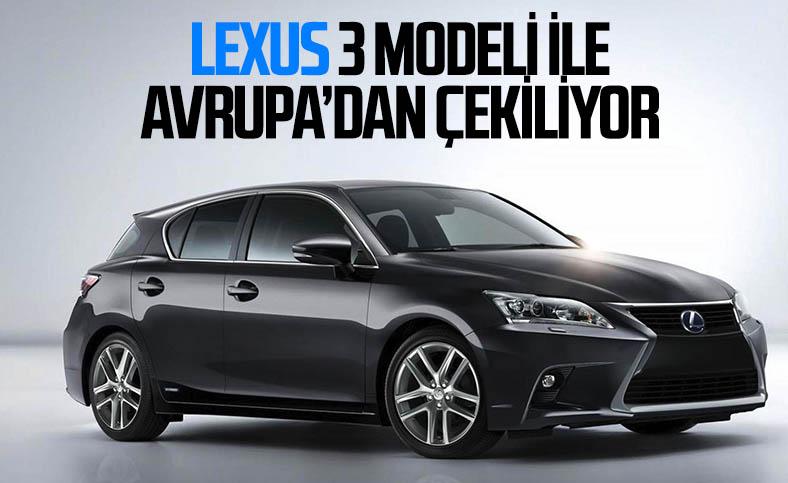 Lexus, 3 modelini Avrupa pazarından çekme kararı aldı
