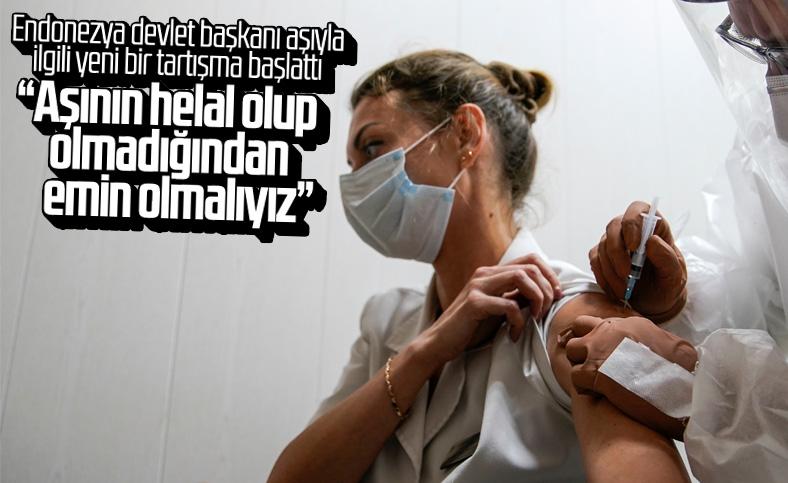 Endonezya Devlet Başkanı Widodo: Aşının helal olup olmadığından emin olmalıyız