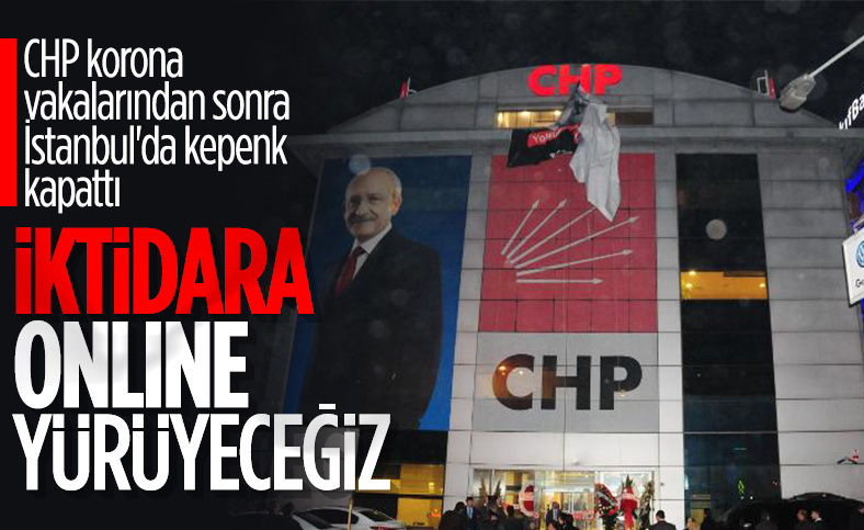 CHP İstanbul'da koronavirüs nedeniyle faaliyetlerini durdurdu