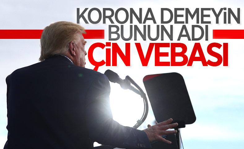 Trump: Korona değil Çin vebası