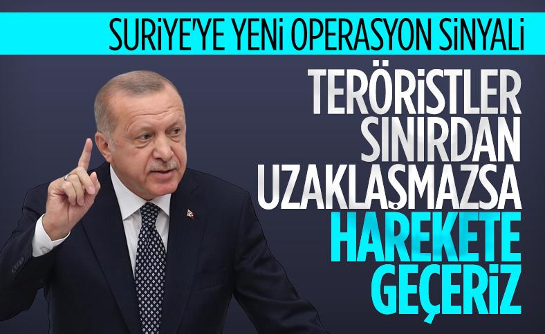 Cumhurbaşkanı Erdoğan: Teröristler sınırdan uzaklaşmazsa yeniden harekete geçeriz
