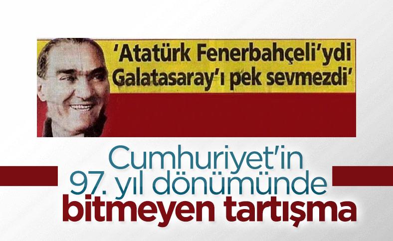 Bitmeyen tartışma: Atatürk hangi takımlıydı