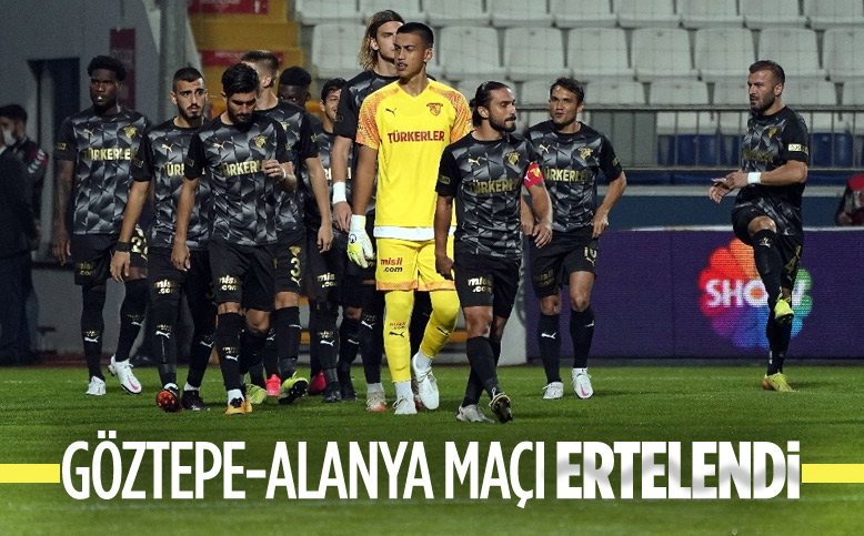 Göztepe-Alanyaspor maçı iptal edildi