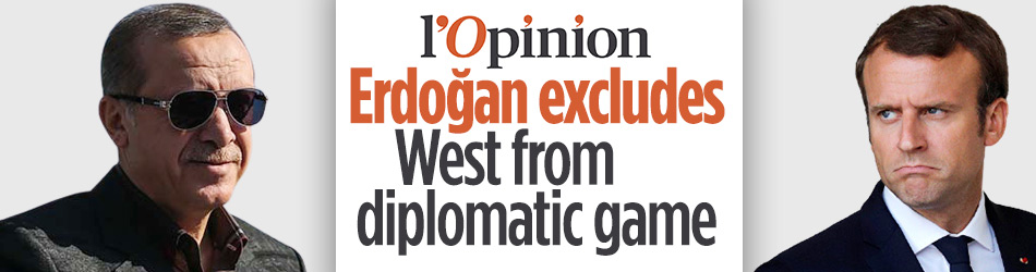 L'Opinion: Erdoğan excludes West from diplomatic game