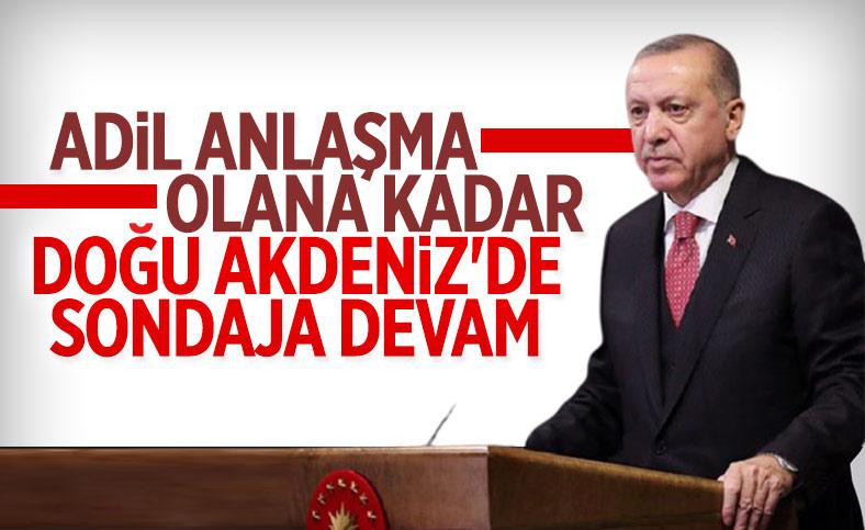 Cumhurbaşkanı Erdoğan: Adil anlaşma sağlanana kadar Doğu Akdeniz'de sondaja devam edeceğiz