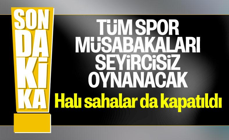 Cumhurbaşkanı Erdoğan: Tüm spor müsabakaları seyircisiz oynanacak