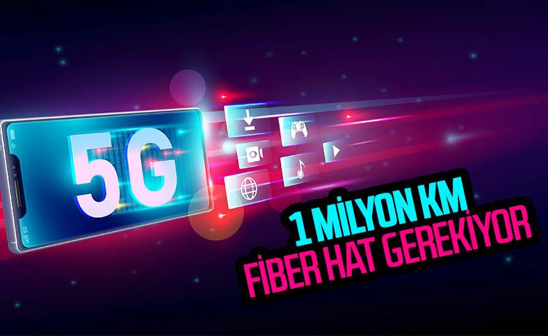 5G'ye geçiş için 1 milyon kilometre fiber hat gerekiyor