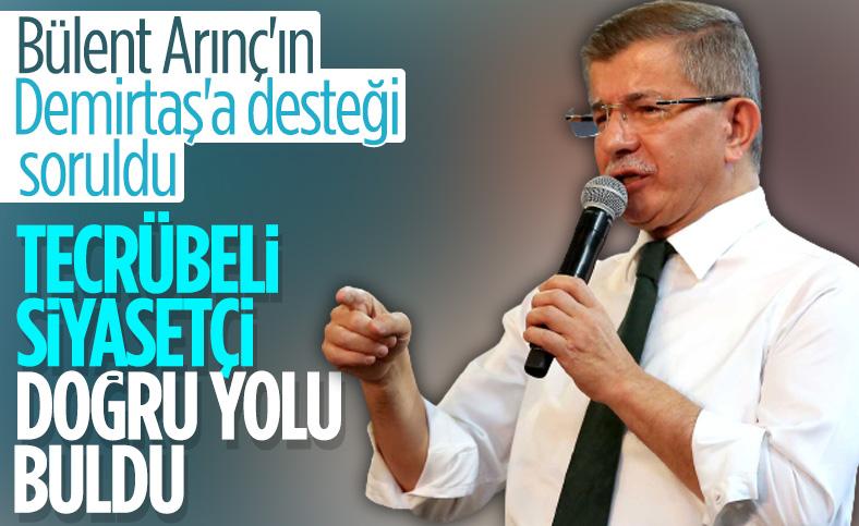 Ahmet Davutoğlu'ndan Bülent Arınç'ın 'Demirtaş' sözlerine destek