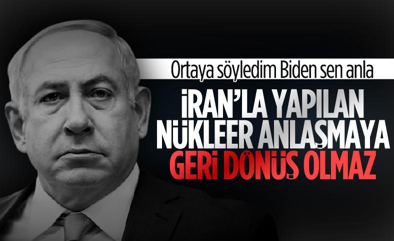 Netanyahu: İran ile nükleer anlaşmaya geri dönüş olmaz