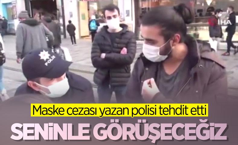 Taksim'de ceza kesilen genç: Seninle görüşeceğiz