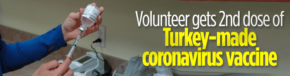 Volunteer gets 2nd dose of Turkey-made coronavirus vaccine