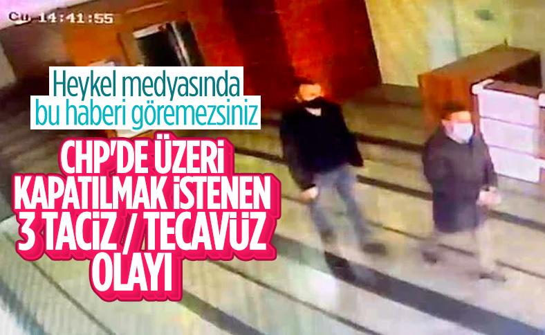 CHP'nin 3 ilçe teşkilatında yaşanan taciz ve tecavüz olayları
