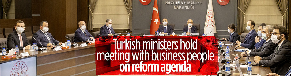 Turkish ministers hold meeting with businesspeople on reform agenda