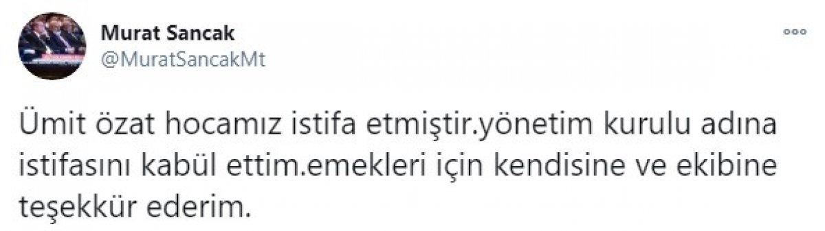 Ümit Özat istifa etti #2