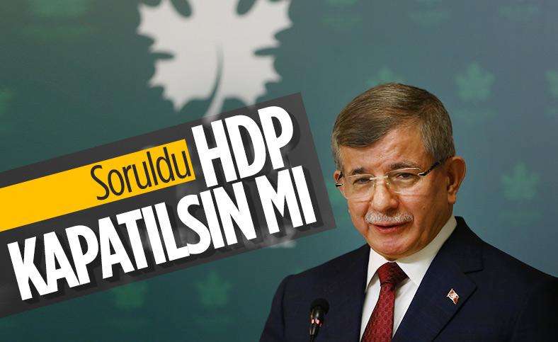 Ahmet Davutoğlu: HDP'nin kapatılması, oy verenleri de cezalandırır