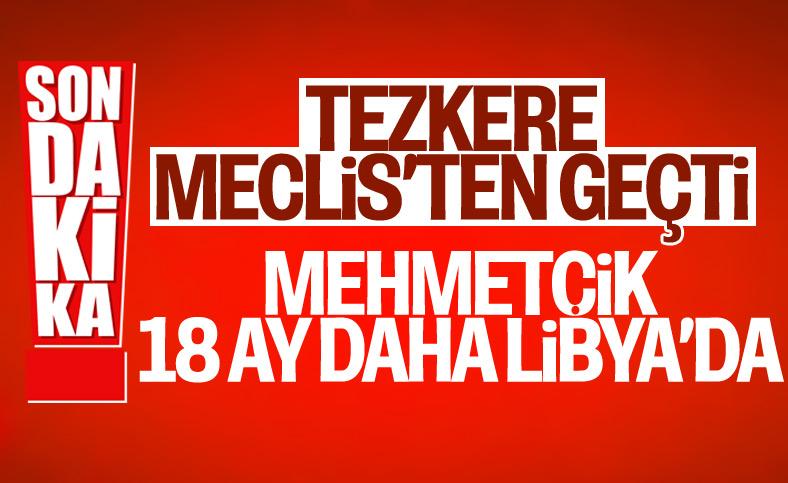 Libya tezkeresi uzatıldı