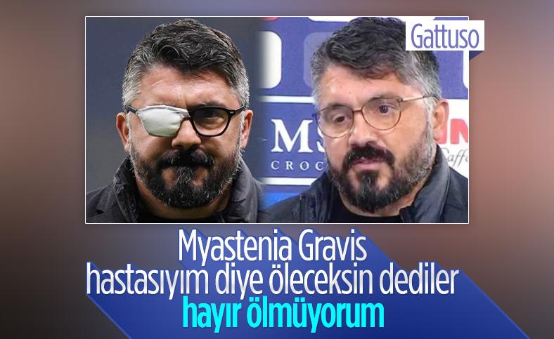 Gattuso: Myastenia Gravis hastasıyım