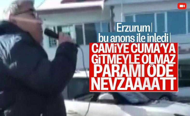 Erzurum'da alacaklı, parasını megafonla bağırarak istedi
