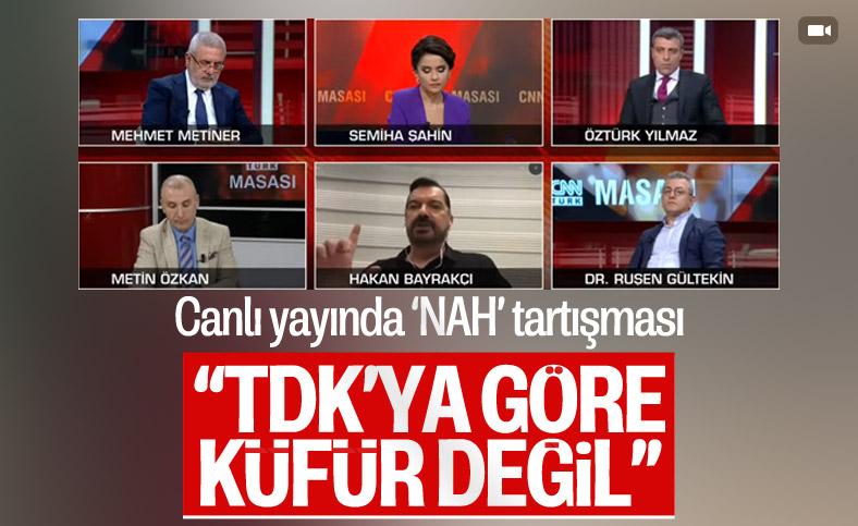 CNN Türk yayınında 'nah' tartışması