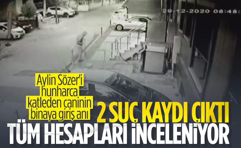 Maltepe'de öldürülen Aylin Sözer'in katilinin, binaya giriş anı