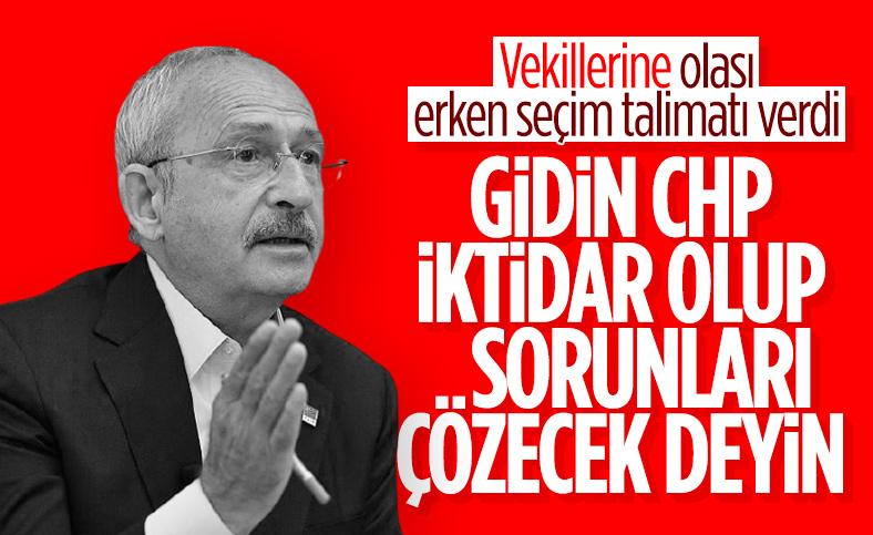 Kemal Kılıçdaroğlu'ndan vekillerine sahaya inin talimatı