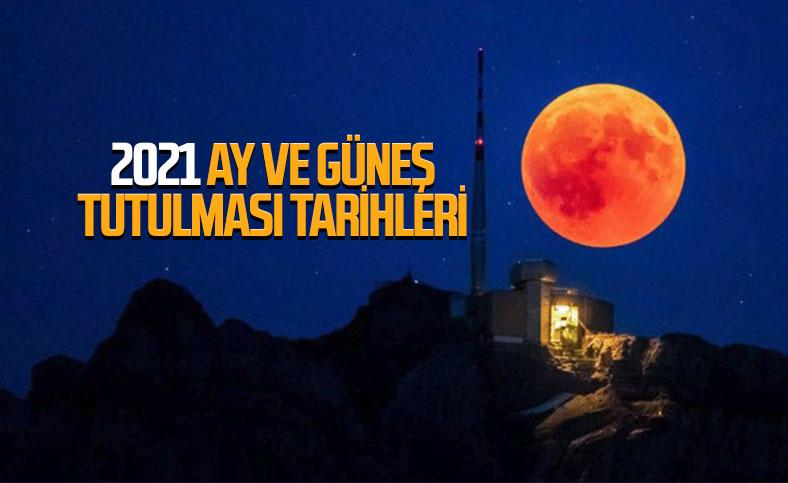 2021'de Güneş ve Ay'da ikişer tutulma gerçekleşecek
