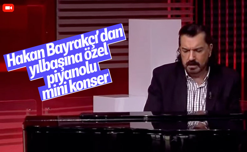 Hakan Bayrakçı'dan canlı yayında piyano resitali