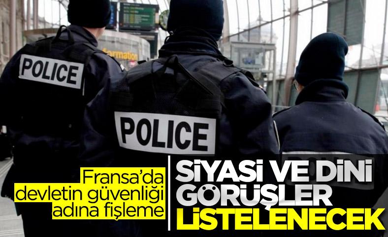 Fransa'da polis, insanların siyasi ve dini görüşlerini listeleyecek