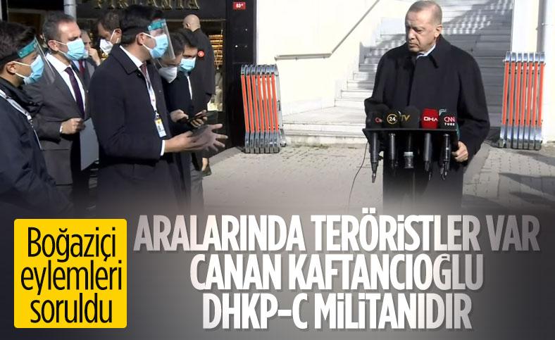 Cumhurbaşkanı Erdoğan'dan Boğaziçi eylemleri yorumu: İşin içinde teröristler var