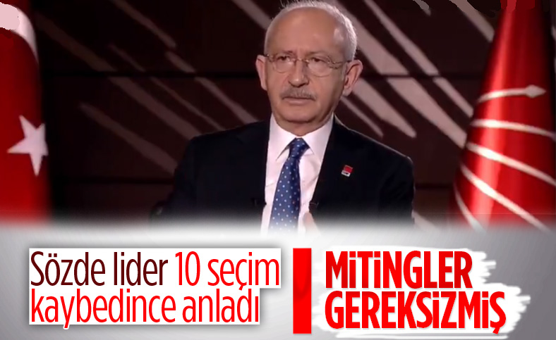 Kemal Kılıçdaroğlu: Mitingler gereksiz