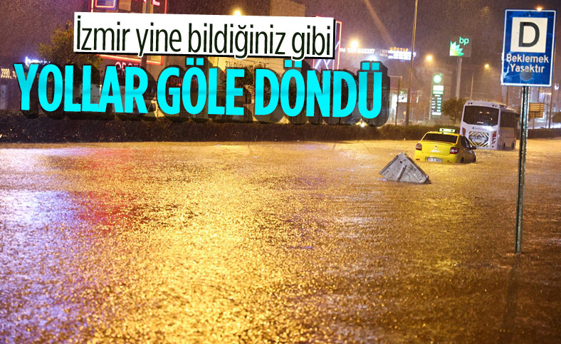İzmir'de etkili yağış, su baskınlarına neden oldu
