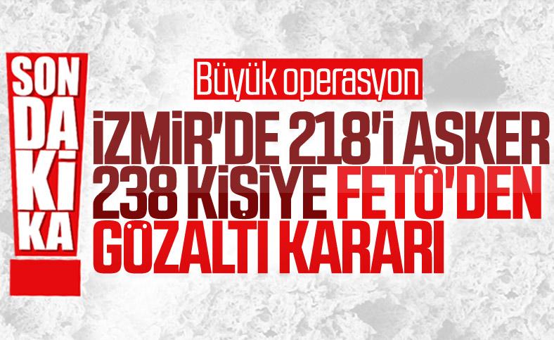 İzmir'de  FETÖ'nün TSK yapılanmasına yönelik operasyon: 238 gözaltı kararı