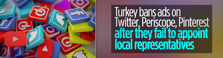 Twitter, Periscope, Pinterest banned due to social media law in Turkey