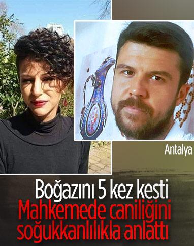 Antalya'da boşandığı eşini öldüren zanlının kan donduran ifadesi