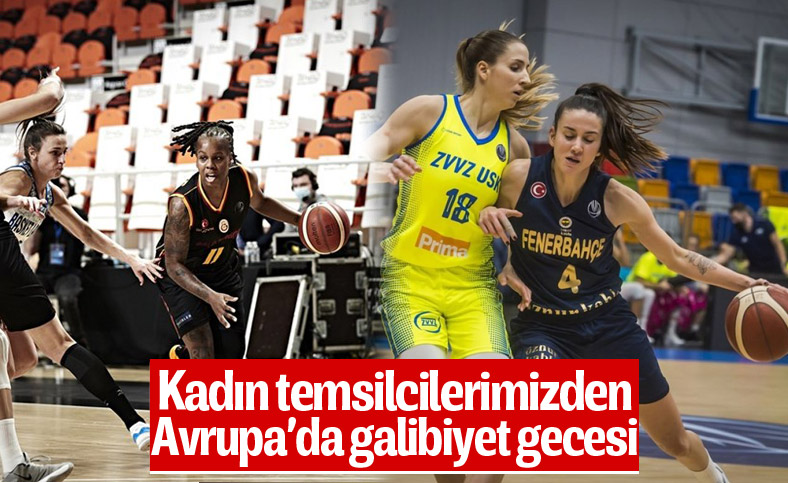 Galatasaraylı ve Fenerbahçeli kadın basketbolcular, Avrupa'da galip