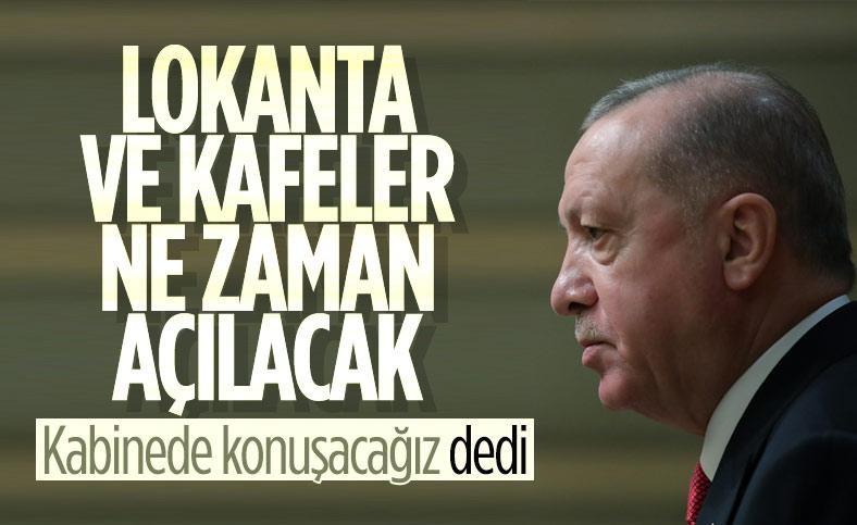 Cumhurbaşkanı Erdoğan'a restoranların ne zaman açılacağı soruldu