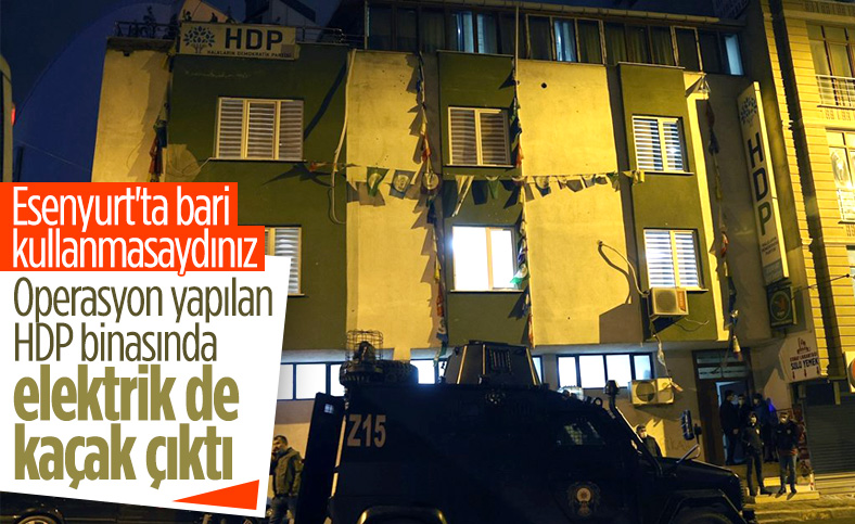 Esenyurt HDP binasında kaçak elektrik tespit edildi